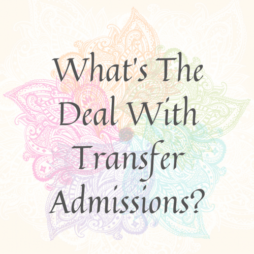 What's The Deal With Transfer Admissions?