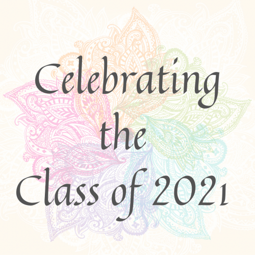 Celebrating the Class of 2021!